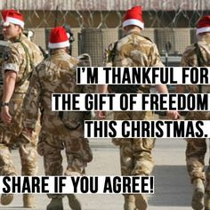 I'm thankful for your sacrifice for my freedom. Merry Christmas to all of our soldiers out there. This Military Family loves and supports you!