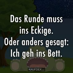Oder anders gesagt: Ich geh ins Bett The round must go into the square. Or in other words: I go to bed. Look at thousands of funny sayings with pictures now. You can easily share the sayings with serving friends. Good Jokes, Funny Jokes, Hilarious, Boxing Workout Routine, Funny Images, Funny Pictures, Funny As Hell, Man Humor, Kickboxing