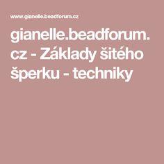 gianelle.beadforum.cz - Základy šitého šperku - techniky
