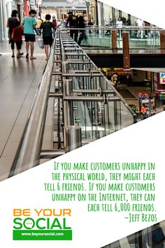 If you make customers unhappy in the physical world, they might each tell 6 friends. If you make customers unhappy on the Internet, they can each tell 6,000 friends. #BeYourSocial  -Jeff Bezos Social Media Quotes, Social Media Tips, Social Media Management Tools, Promote Your Business, Beautiful Images, Schedule, Physics, Internet, Facebook