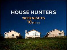 House Hunters...absolutely amazed the price of homes in other sections of the U.S.