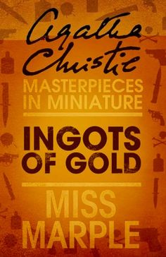 Ingots of Gold: A Miss Marple Short Story eBook: Agatha Christie: Amazon.co.uk: Kindle Store