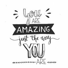 You are amazing just the way you are! You are amazing just the way you are! You are amazing just the way you are! Hand Lettering Quotes, Calligraphy Quotes, Creative Lettering, Typography Quotes, Brush Lettering, Image Positive, Doodle Quotes, Bullet Journal Quotes, Drawing Quotes