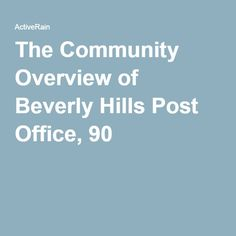 The Community Overview of Beverly Hills Post Office, 90