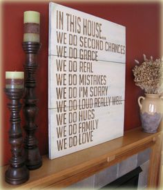 In This House We Do... @Jennifer Leonard you could do a pretty design with this saying, delete family, put in friendship, and we could have a cute frameable print for our forthcoming abode. :)