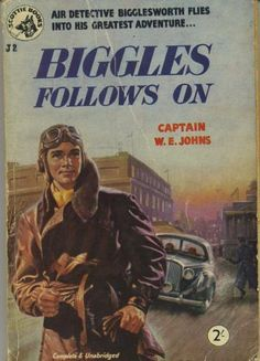 Biggles follows on (Scottie books #J2) Book Cover Art, Book Covers, Books For Boys, My Books, Toilet Signage, Air Space, Classic Books, Greatest Adventure, Space Crafts