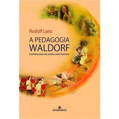 A Pedagogia Waldorf                                                                                                                                                                                 Mais