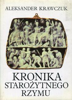 """""""Kronika starożytnego Rzymu""""  Aleksander Krawczuk Cover by Krystyna Töpfer  Published by Wydawnictwo Iskry 1994"""