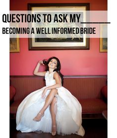 Questions to Ask my _________ : Becoming a Well Informed Bride