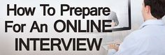 7 Tips For Web Interviews | How To Conduct A Skype Interview | Interviewing Online