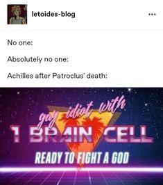 Achilles And Patroclus, Percy Jackson, Crying, Greek, Death, Songs, God, Memes, Greek Mythology