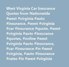 West Virginia Car Insurance Quotes from Nationwide #west #virginia #auto #insurance, #west #virginia #car #insurance #quote, #west #virginia #auto #insurance #quotes, #online #west #virginia #auto #insurance, #car #insurance #in #west #virginia, #auto #insurance #rates #in #west #virginia…