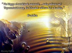 Buddha idézete a hitről. A kép forrása: Mosoly Stúdió # Facebook