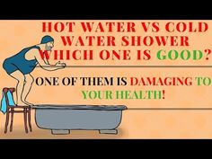 Check out my new video: Hot Water VS Cold Water Shower- Which One Is Good? || One Of Them Is Damaging To Your Health! 2017 :) https://youtube.com/watch?v=tYTIBgr11L0