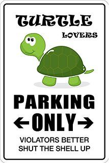 Aluminum Turtle Lovers Parking Only Metal Novelty Sign Ns 161 & Garden Turtle Time, Pet Turtle, Turtle Pond, Turtle Beach, Turtle Quotes, Tortoise Enclosure, Turtle Crafts, Russian Tortoise, Easy Pets