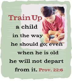 Proverbs parents please teach your children to love The Lord and to be obedient to his Word. Book Of Proverbs, Proverbs 22, Train Up A Child, Keep The Faith, Bible Verses Quotes, Spiritual Inspiration, Christian Inspiration, Word Of God, Psalms