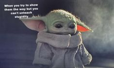 When you have to wait a full 11 months before baby yoda you see again. Stupid Funny Memes, Funny Relatable Memes, The Funny, Hilarious, Funny Stuff, Funny Things, Yoda Funny, Yoda Meme, My Bebe