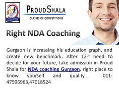 NDA coaching Gurgaon, right place to know yourself and quality.  011-47596963,47018524  http://proudshala.com/nda-cds-coaching.html