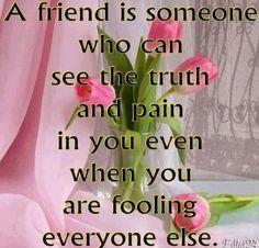Only a true friend.