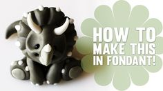 How to make a baby Dinosaur Triceratops in Fondant - Cake Decorating Tut...