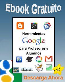 Ebook gratuito: Herramientas escondidas de Google para profesores y alumnos