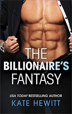 The Billionaire's Fantasy by Kate Hewitt  Finished the entire novel of The Billionaire's Fantasy. The Billionaire's Fantasy is a story of forgiveness, understanding, pain redemption and love. All wrapped in sensuous and fascinating read.