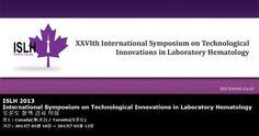 ISLH 2013 International Symposium on Technological Innovations in Laboratory Hematology 토론토 혈액 검사 학회