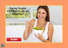 Having Trouble STICKING with the Paleo Diet? click this link to get answer http://503a404hrdhyeo8ehbucu8gjf7.hop.clickbank.net/?tid=ATKNP1023
