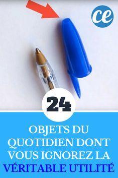 24 Objets du Quotidien Dont Vous Ignorez La VÉRITABLE Utilité.