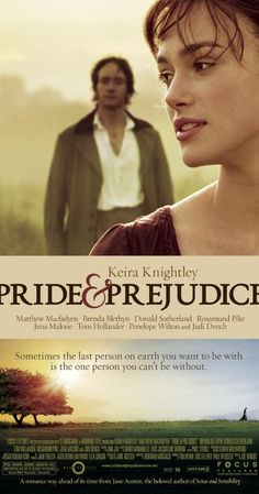 Directed by Joe Wright.  With Keira Knightley, Matthew Macfadyen, Brenda Blethyn, Donald Sutherland. Sparks fly when spirited Elizabeth Bennet meets single, rich, and proud Mr. Darcy. But Mr. Darcy reluctantly finds himself falling in love with a woman beneath his class. Can each overcome their own pride and prejudice?