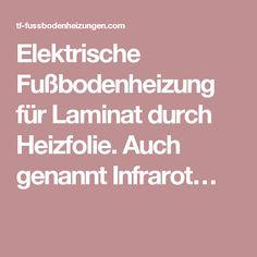 Elektrische Fußbodenheizung für Laminat durch Heizfolie. Auch genannt Infrarot…