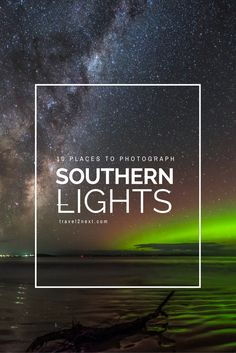Southern Lights Tasmania: Aurora Australis List of 10 best places to photograph the Southern Lights and the night sky in Tasmania. The Aurora Australis is an amazing wonder of nature.