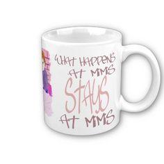 What Happens At Mimis Mugs from http://www.zazzle.com/memaw+mugs