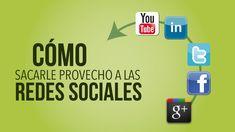 Cómo sacarle más provecho a las redes sociales