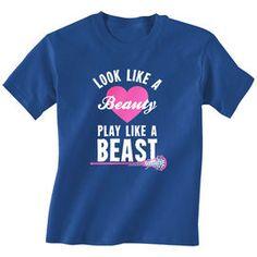 Lacrosse Tshirt Short Sleeve Look Like A Beauty Play Like A Beast
