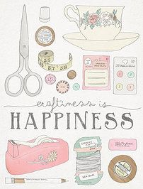 """Craftiness is Happiness"" <3"