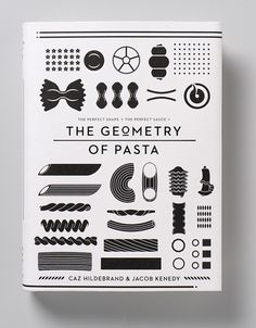 The Geometry of Pasta Caz Haildebrand Jacob Kenedy book cover book cover design book design Design Editorial, Print Design, Web Design, Design Shop, Food Design, Flyer Design, Plakat Design, Buch Design, Miss Moss