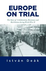 Europe on Trial evaluates the almost universal failure during the Second World War to live up to the standards of humanity in the face of brutality, opportunities for theft, and lack of empathy for others.