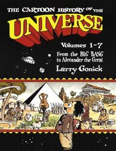 Cartoon History of the Universe: From the Big Bang to Alexander the Great Pt.1
