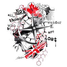 Not all those who wander are lost. Trash polka tattoo design. Style: Trash Polka. Color: Red