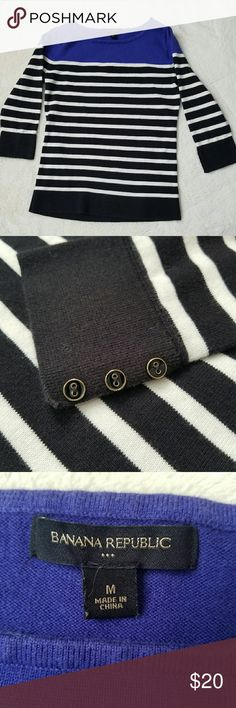 BR 3/4 Sleeve Sweater Super adorable Banana Republic sweater! EUC! Black and white stripes with an indigo upper. Small black and gold buttons are fixed to the cuff of each sleeve. How can you say no?! Banana Republic Sweaters