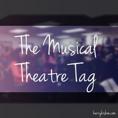 The Musical Theatre Tag | going to start the year with this!