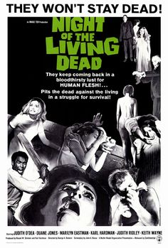 Night of the Living Dead...this is a classic horror film that I love...it even creeps me out to this day...I never get tired of it!