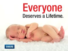 Everyone Deserves a Lifetime. I am #ProLife