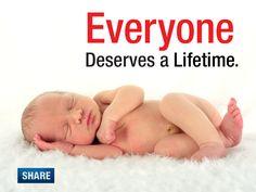 Everyone Deserves a Lifetime. I am #ProLife