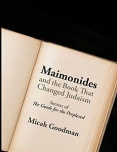 "Maimonides and the Book That Changed Judaism: Secrets of ""The Guide for the Perplexed"" free download by Micah Goodman ISBN: 9780827612105 with BooksBob. Fast and free eBooks download.  The post Maimonides and the Book That Changed Judaism: Secrets of ""The Guide for the Perplexed"" Free Download appeared first on Booksbob.com."