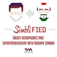 Ep. 18: About headphones and entrepreneurship with Raghav Somani by Indus Vox Media