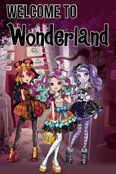 Welcome to wonderland edit ever after high! (By Alexa Horan™ Maddie Hatter Lizzie Hearts Kitty Cheshire