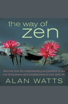 Download The Way Of Zen By Alan Watts Audiobooksnow Com Ad