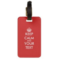 Custom Keep calm luggage tag for travel bags and suitcases   Customizable vintage design. Create your own funny Keep calm and carry on parody. Background color and text can be changed. Visit our shop for custom Keep calm gifts The cheapest way to be unique. #keep #calm #parody #custom #meme #customizable #customized #personalized #personalizable #text #spoof #make #create #theme #vintage #keep #calm #and #carry #on